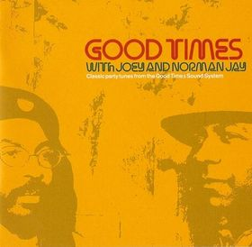 VA  -  Good Times w. Joey and Norman Jay - Classic party tunes from the Good Times Sound System, incl. 16-page booklet (Nuphonic) (4LP)