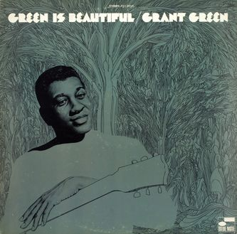 Grant Green: Green Is Beautiful